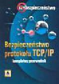 Dostalek Libor - Bezpieczeństwo protokołu TCP/IP. Kompletny przewodnik
