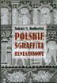 Rudkowski Tadeusz - Polskie sgraffita renesansowe