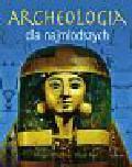 Wheatley Abigail, Reid Struan - Archeologia dla najmłodszych