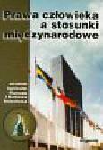 Florczak A., Bolechów B. (red.) - Prawa człowieka a stosunki międzynarodowe