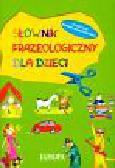 Słownik frazeologiczny dla dzieci