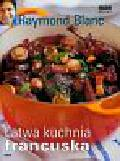 Blanc Raymond - Łatwa kuchnia francuska