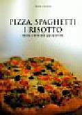 Jackowska Wanda - Pizza, spagetti i risotto dania z włoskim paszportem