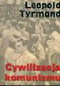 Tyrmand Leopold - Cywilizacja komunizmu
