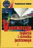 Haber Franciszek - Vademecum żeglarza i sternika jachtowego