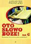 Pronzato Alessandro - Oto słowo Boże Rok C. Komentarz do trzech czytań niedzielnych