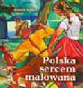Popiel Marek - Polska sercem malowana