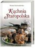 Szymanderska Hanna - KUCHNIA STAROPOLSKA