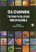 Pisarek Walery (red.) - Słownik terminologii medialnej + płyta CD
