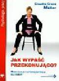 Muller Claudia Cross - Jak wypaść przekonująco?. Mowa ciała i autoprezentacja dla kobiet