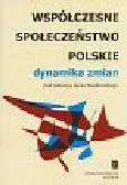 Wasilewski Jacek (red.) - Współczesne społeczeństwo polskie. Dynamika zmian