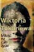 Tokariewa Wiktoria - Miłość na całe życie