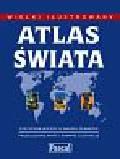 Opracowanie zbiorowe - Wielki Ilustrowany Atlas Świata (wydanie 2006)