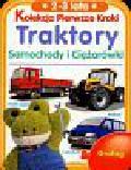 Praca zbiorowa - Kolekcja pierwsze kroki Traktory