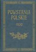 Sokołowski August - Powstania polskie 1830  Dzieje powstania listopadowego
