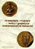Dobosz Józef (red.) - Przemyślidzi i Piastowie twórcy i gospodarze średniowiecznych monarchii