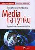Kowalski Tadeusz, Jung Bohdan - Media na rynku