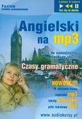 Angielski na mp3 Kurs do samodzielnej nauki ze słuchu. Czasy gramatyczne poziom średnio zaawansowany