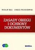 Bral Wiesław Wojciechowski Andrzej - Zasady obiegu i ochrony dokumentów