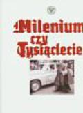 Milenieum czy tysiąclecie