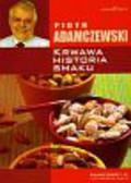 Adamczewski Piotr - Krwawa historia smaku