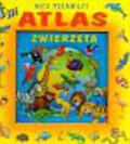 Mój pierwszy atlas Zwierzęta