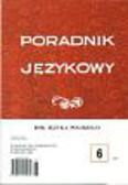Satkiewicz Halina (red.) - Poradnik językowy Zeszyt 6/2006