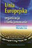 Unia Europejska Organizacja i funkcjonowanie