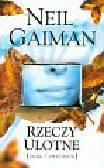 Gaiman Neil - Rzeczy ulotne