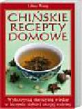 Wang Lihua - Chińskie recepty domowe