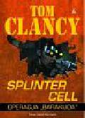 Clancy Tom, Michaels David - Splinter Cell. Operacja 'Barakuda'
