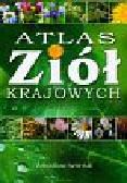 Iwaniuk Arkadiusz - Atlas ziół krajowych