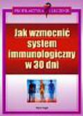 Vogel Hans - Jak wzmocnić system immunologiczny w 30 dni