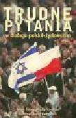 Trudne pytania w dialogu polsko-żydowskim