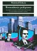 Schulz Winfried - Komunikacja polityczna Koncepcje teoretycznei wyniki badań empirycznych na temat mediów masowych w polityce