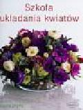 Pryke Paula - Szkoła układania kwiatów