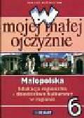 Kuźnieców Janusz - W mojej małej ojczyźnie Małopolska kl.6