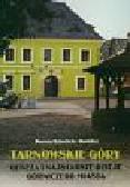 Szlachcic-Dudzicz Danuta - Tarnowskie góry. Geneza i najstarsze dzieje górniczego miasta