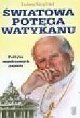 Ring-Eifel Ludwig - Światowa potęga Watykanu. Polityka współczesnych papieży