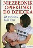 Murkoff Heidi - Niezbędnik opiekunki do dziecka