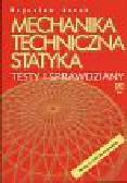 Kozak Bogusław - Mechanika techniczna Statyka Testy i sprawdziany