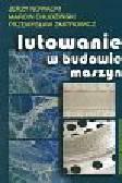 Nowacki Jerzy - Lutowanie w budowie maszyn