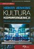 Jenkins H. - Kultura konwergencji. Zderzenie starych i nowych mediów