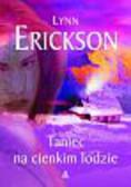 Erickson Lynn - Taniec na cienkim lodzie