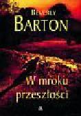 Barton Beverly - W mroku przeszłości