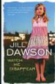 Dawson Jill - Watch me disappear
