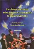 Stolarczyk M. (red.) - Unia Europejska i Polska wobec dylematów integracyjnych na początku XXI wieku