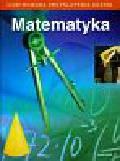 praca zbiorowa - Ilustrowana encyklopedia ucznia Matematyka