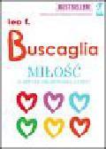 Buscaglia Leo F. - MIŁOŚĆ. O sztuce okazywania uczuć