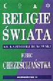 Bukowski Kazimierz - Religie świata wobec chrześcijaństwa